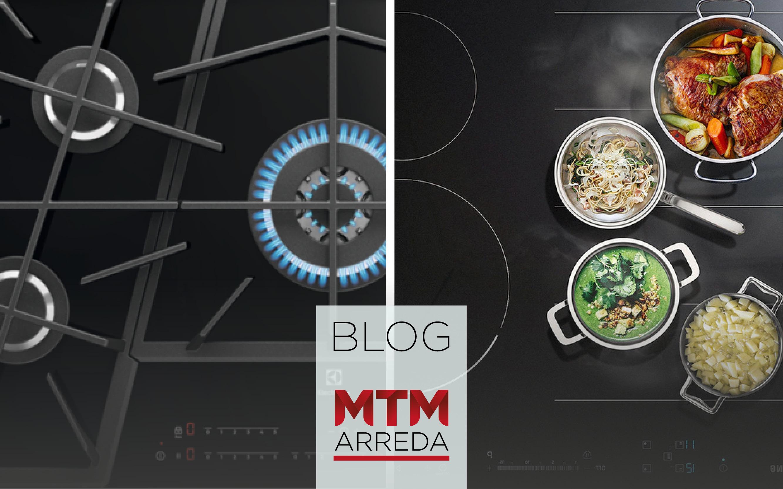 MTM arreda Blog Piastra gas o induzione gatteo
