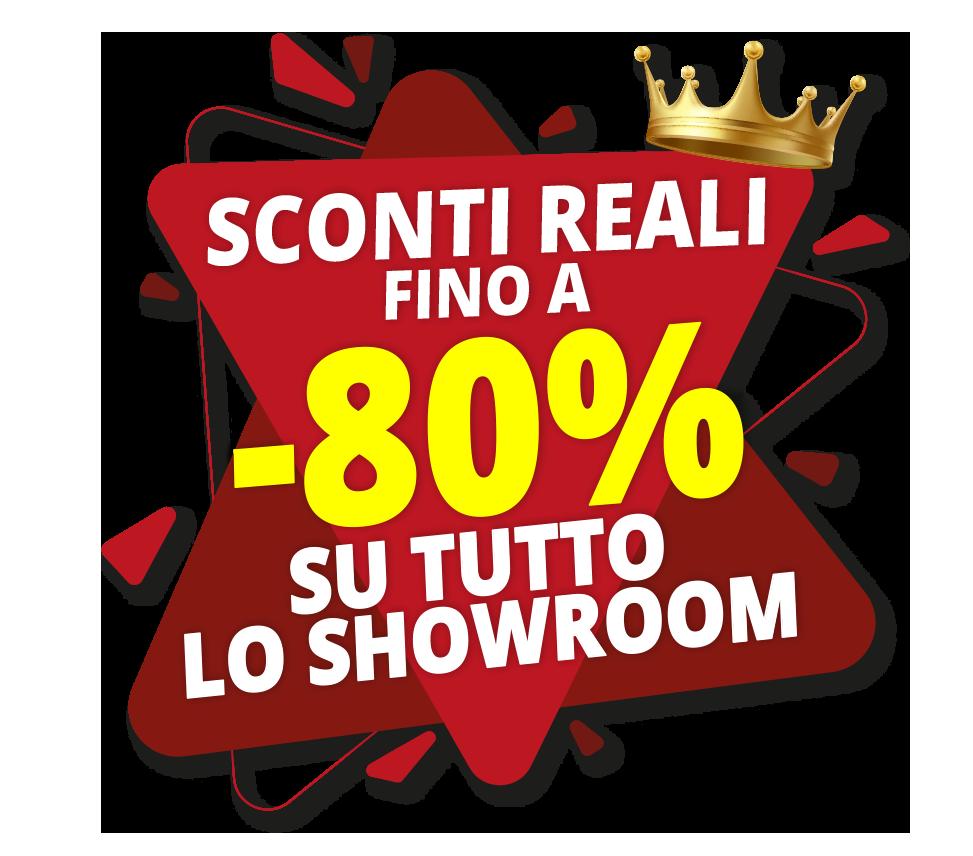 Sconti Fino a -80% su Tutto lo Showroom